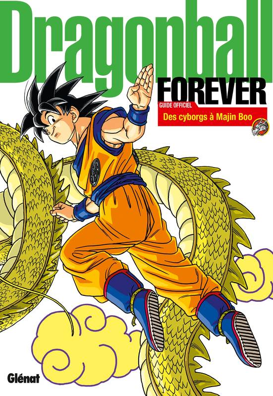 Dragon ball forever / guide officiel : des cyborgs à Majin Boo