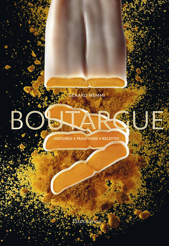 BOUTARGUE - HISTOIRES - TRADITIONS - RECETTES