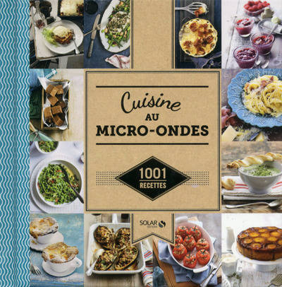livre cuisine au micro ondes 1001 recettes collectif. Black Bedroom Furniture Sets. Home Design Ideas