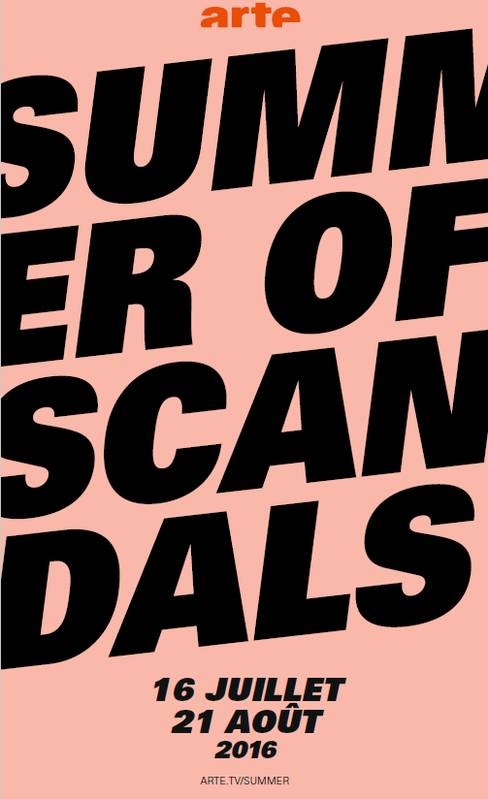 Summer of scandals (en partenariat avec ARTE)