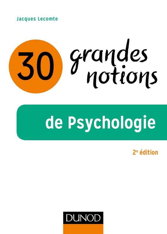 30 grandes notions de la psychologie - 2e éd.