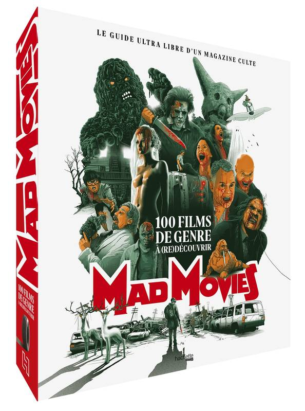Mad movies - 100 films de genre à (re)découvrir, le guide ultra libre d'un magazine culte