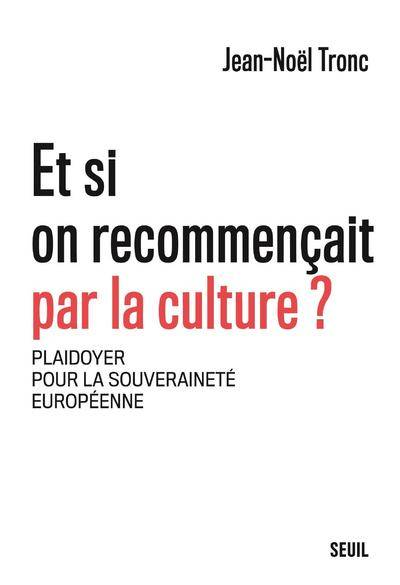Et si on recommençait par la culture ?