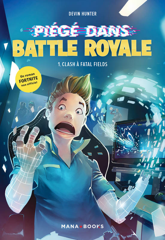 Fortnite Piégé dans Battle Royale - tome 01 Clash à fatal fields