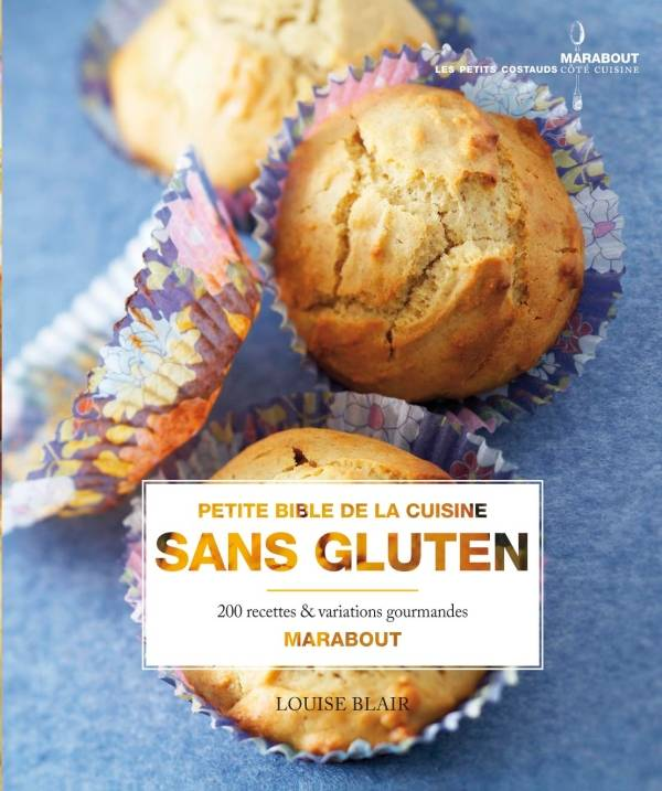 livre petite bible de la cuisine sans gluten louise blair marabout mr cuisine 9782501076166. Black Bedroom Furniture Sets. Home Design Ideas