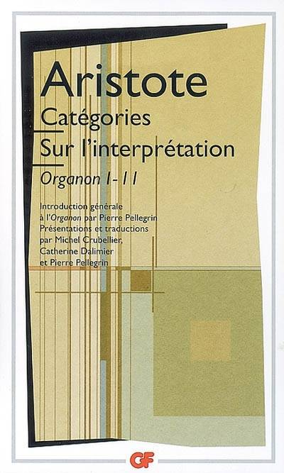 1-2, CATEGORIES - SUR L'INTERPRETATION - ORGANON I - II