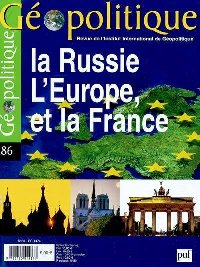 GEOPOLITIQUE 2004 N 86 LA RUSSIE L'EUROPE ET LA FRANCE, La Russie, l'Europe et la France, La Russie, l'Europe et la France