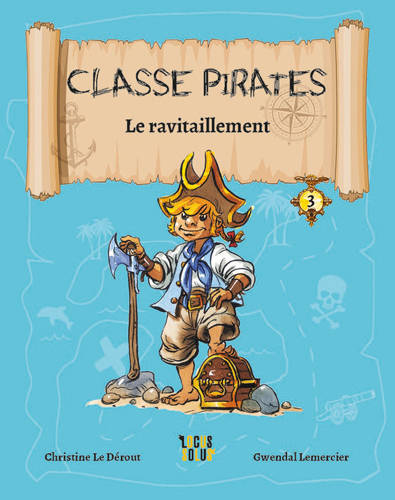 Le Ravitaillement - Classe Pirates - tome 3