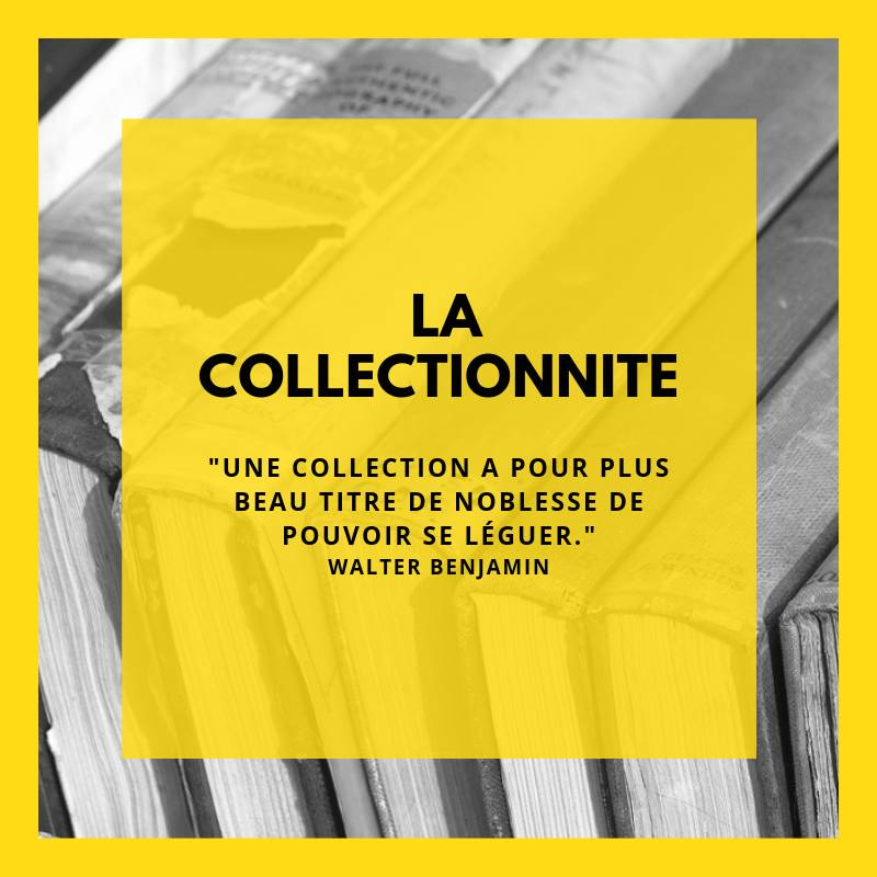 La collectionnite