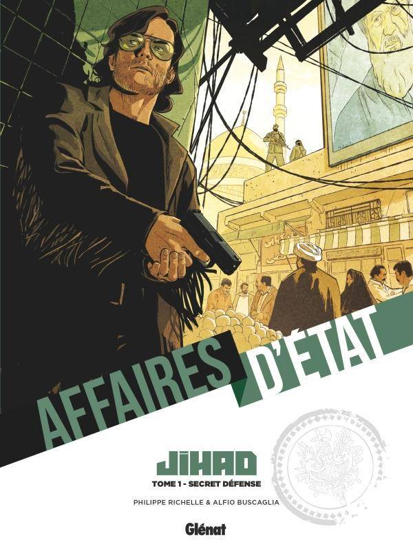 Affaires d'Etat - Jihad - Tome 01, Secret défense