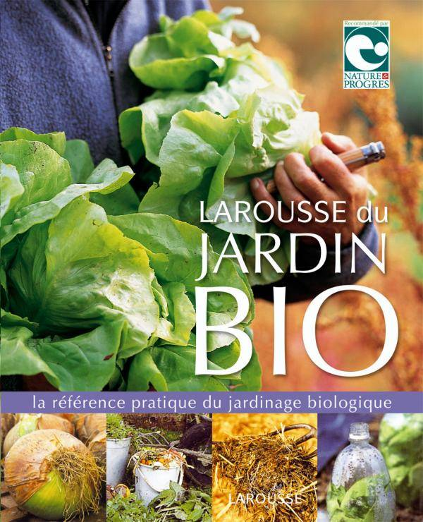 livre larousse du jardin bio collectif larousse jardin 9782035835734 la galerne. Black Bedroom Furniture Sets. Home Design Ideas