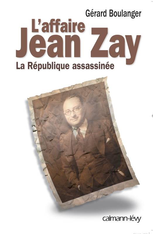 L'Affaire Jean Zay, La République assassinée