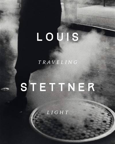 Louis Stettner , Traveling light
