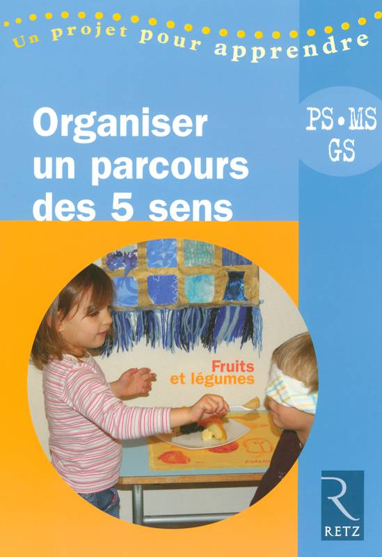 livre organiser un parcours des 5 sens ps ms gs fruits et l gumes anne burgy corinne. Black Bedroom Furniture Sets. Home Design Ideas