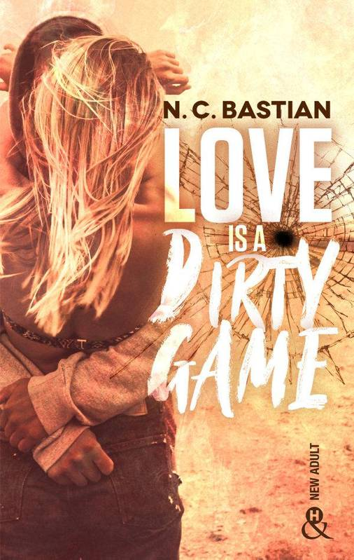 Love Is A Dirty Game, Après Be Mine et Drive Me to Love, la reine de la romance New Adult est de retour !