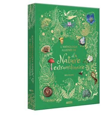 L'ANTHOLOGIE ILLUSTREE DE LA NATURE EXTRAORDINAIRE
