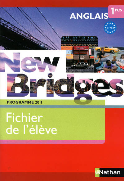 New bridges anglais 1res, B1-B2 / fichier de l'élève : programme 2011, Exercices