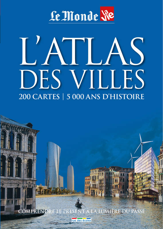 livre atlas des villes l 39 collectif rue des ecoles atlas du monde 9782820803436. Black Bedroom Furniture Sets. Home Design Ideas