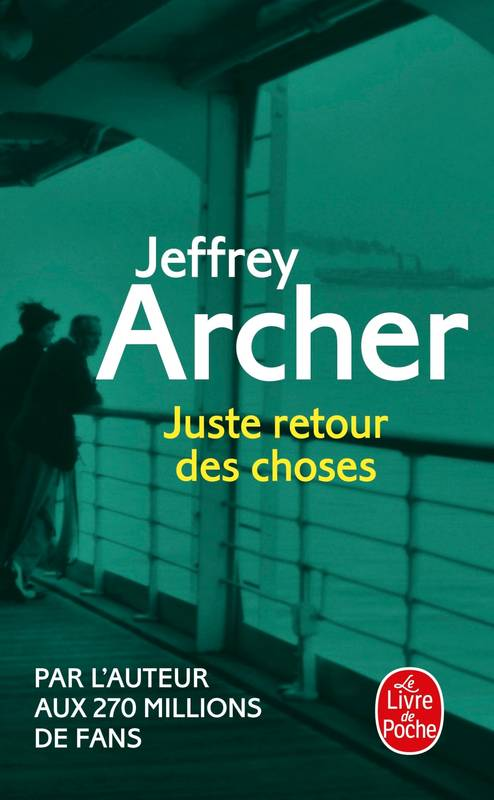 livre juste retour des choses jeffrey archer le livre de poche litt rature 9782253066200. Black Bedroom Furniture Sets. Home Design Ideas