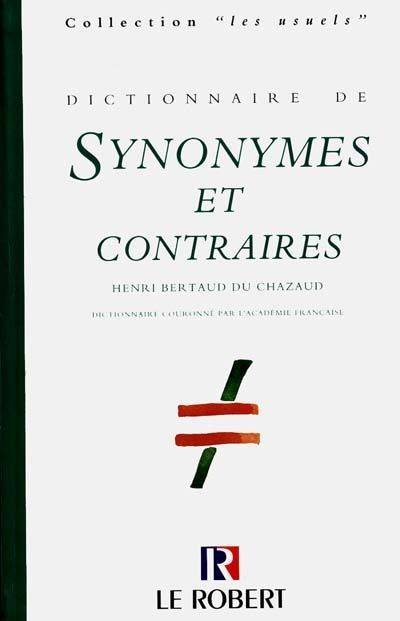 livre dictionnaire des synonymes et contraires henri bertaud du chazaud le robert synonymes. Black Bedroom Furniture Sets. Home Design Ideas