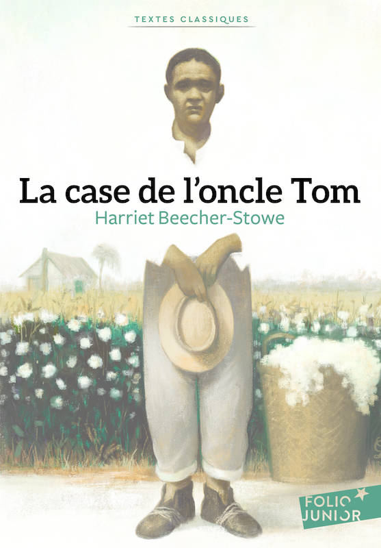 livre la case de l 39 oncle tom harriet beecher stowe folio junior folio junior textes. Black Bedroom Furniture Sets. Home Design Ideas