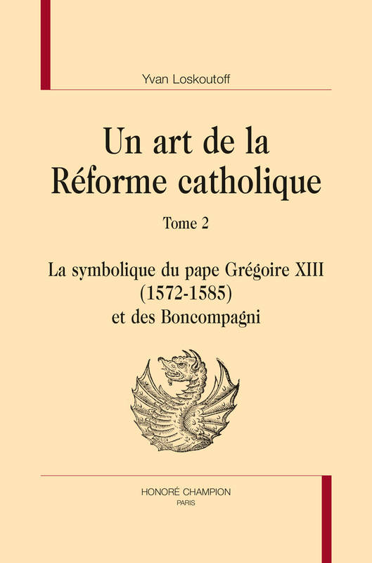 UN ART DE LA REFORME CATHOLIQUE. TOME 2