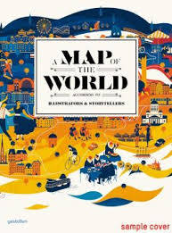 A Map of the World / The World According to Illustrators and Storytellers