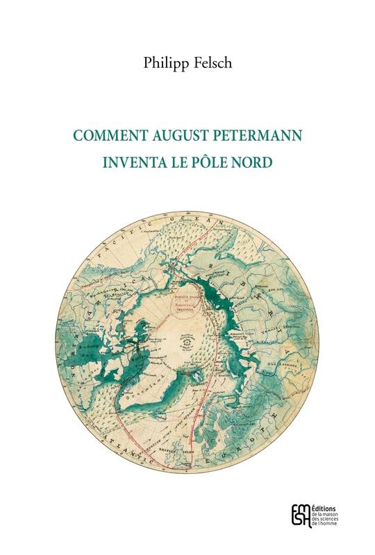 Comment August Petermann inventa le pôle Nord