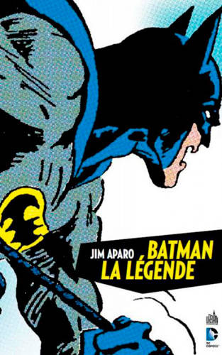 Tome 1, Batman, la légende