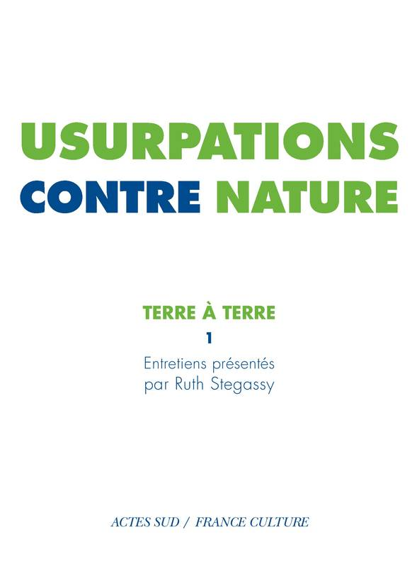1, Terre à terre, Usurpations contre nature