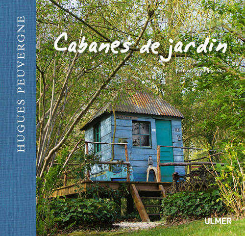 livre cabanes de jardin peuvergne hugues ulmer 9782841387274 librairie le forum du livre. Black Bedroom Furniture Sets. Home Design Ideas