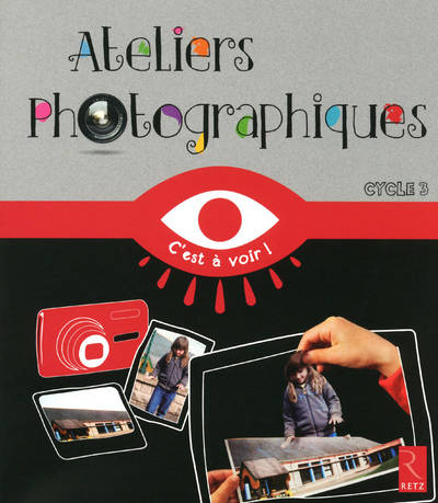Ateliers photographiques / cycle 3, cycle 3