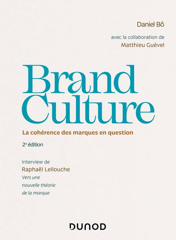 Brand Culture - La cohérence des marques en question, La cohérence des marques en question