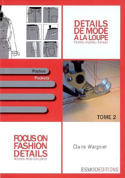 DETAILS DE MODE A LA LOUPE TOME 2, Focus on fashion details, Volume 2, Poches, Pockets