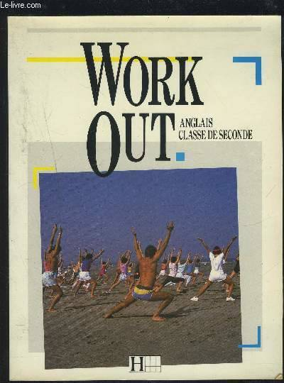 Livre Work Out Anglais Classe De Seconde Collectif