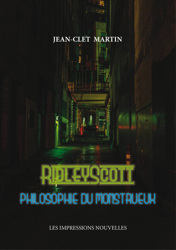 Ridley Scott, Philosophie du monstrueux
