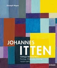 JOHANNES ITTEN VOL. II CATALOGUE RAISONNE VOL.II. PAINTINGS, WATERCOLORS, DRAWINGS. 1939-1967 /ANGLA