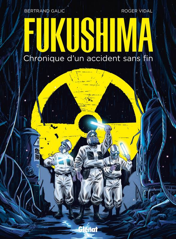 Fukushima, Chronique d'un accident sans fin