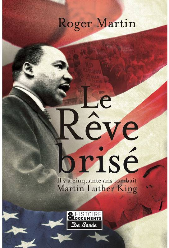 Le rêve brisé / l'assassinat de Martin Luther King