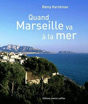 livre quand marseille va la mer r my kert nian jeanne laffitte 9782862764894 librairie. Black Bedroom Furniture Sets. Home Design Ideas