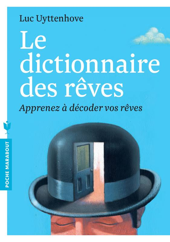 livre le dictionnaire des r ves apprenez d coder vos r ves luc uyttenhove marabout. Black Bedroom Furniture Sets. Home Design Ideas