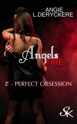 Angels fire 2, Perfect obsession