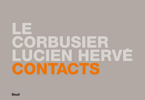 Le Corbusier-Lucien Hervé / contacts