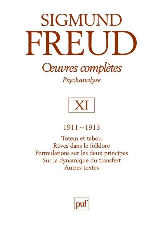 Oeuvres complètes / Sigmund Freud, Volume XI, 1911-1913, OEUVRES COMPLETES - PSYCHANALYSE - VOL. XI : 1911-1913 - TOTEM ET TABOU. AUTRES TEXTES, psychanalyse