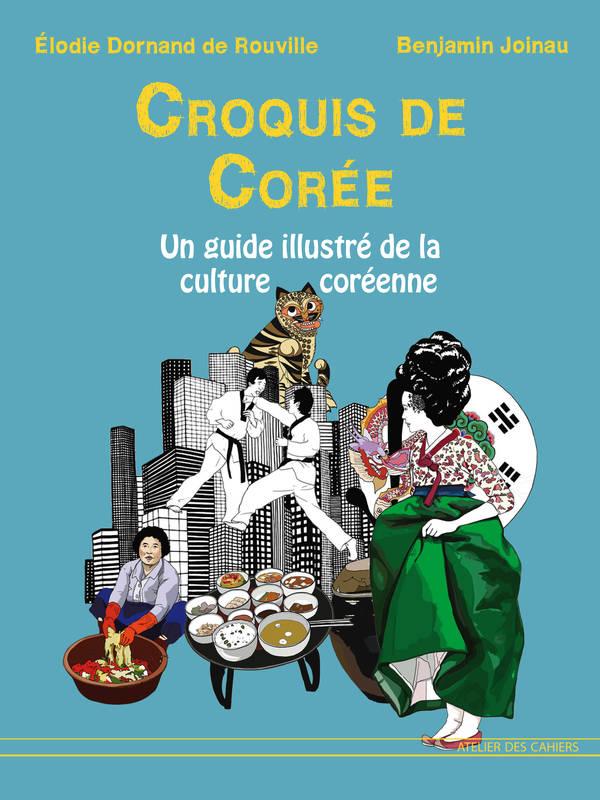 CROQUIS DE COREE - UN GUIDE ILLUSTRE DE LA CULTURE COREENNE