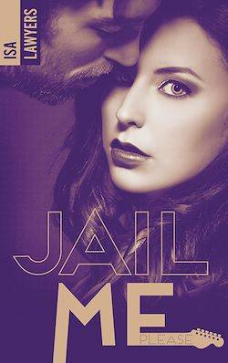 Jail me, please - Tome 2