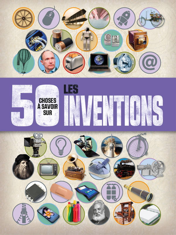 livre 50 choses a savoir sur les inventions clive clifford 1 2 3 soleil documentaire. Black Bedroom Furniture Sets. Home Design Ideas