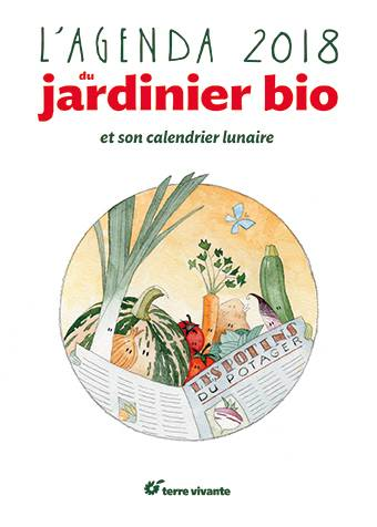 livre l 39 agenda 2018 du jardinier bio et son calendrier lunaire les potins du potager xavier. Black Bedroom Furniture Sets. Home Design Ideas