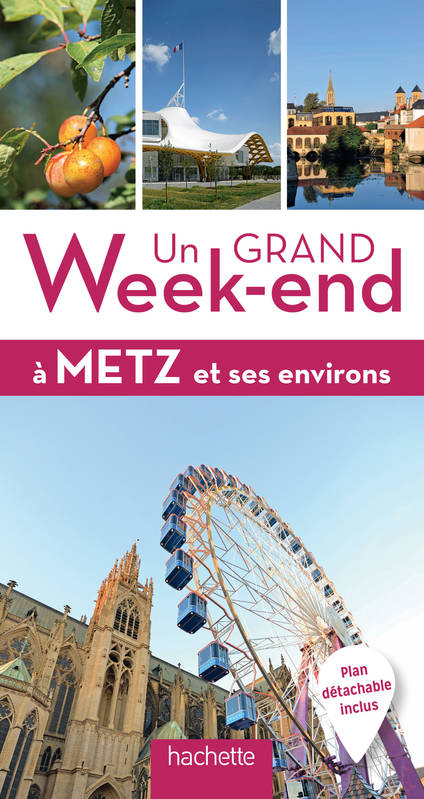 Guide Un Grand Week-end à Metz