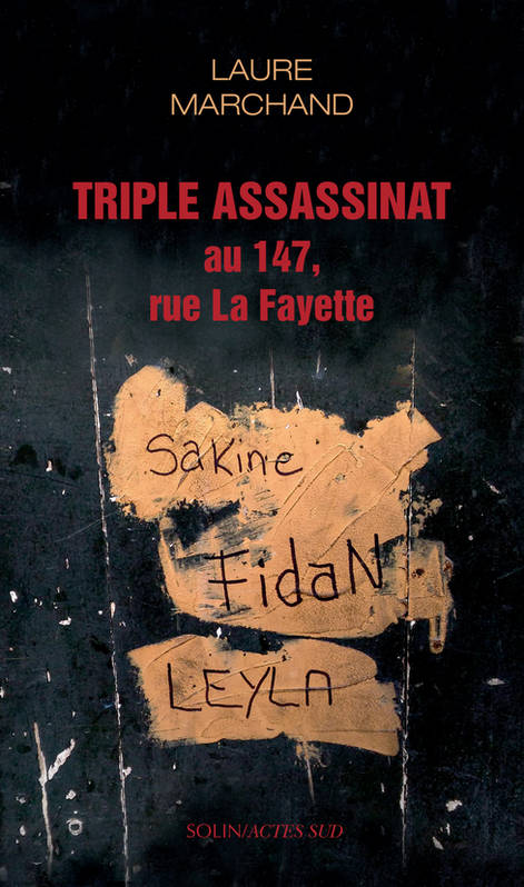 Triple assassinat au 147 rue La Fayette / une affaire d'Etat